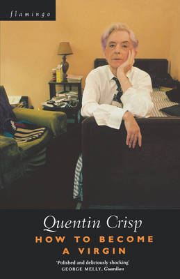 How to Become a Virgin by Quentin Crisp