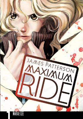 Maximum Ride: Manga Volume 1 by James Patterson