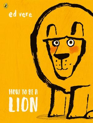 How to be a Lion by Ed Vere