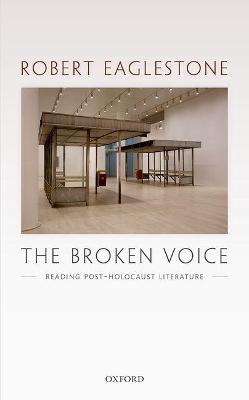 Broken Voice by Robert Eaglestone