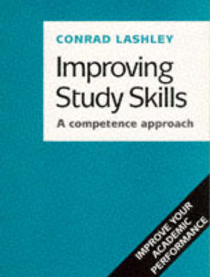 Improving Study Skills: A Competence Approach by Conrad Lashley