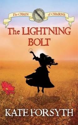 The Lightning Bolt by Kate Forsyth