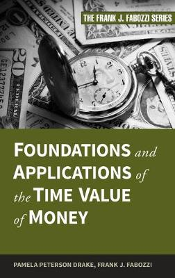 Foundations and Applications of the Time Value of Money book