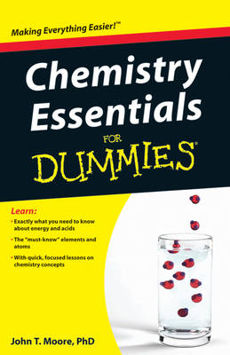 Chemistry Essentials For Dummies by John T. Moore