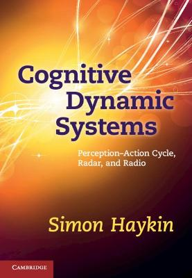 Cognitive Dynamic Systems by Simon Haykin