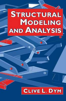 Structural Modeling and Analysis by Clive L. Dym