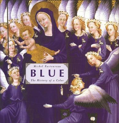 Blue by Michel Pastoureau