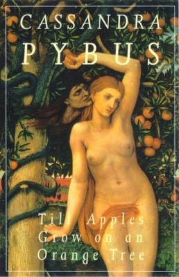 Till Apples Grow on an Orange Tree by Cassandra Pybus