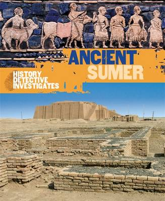 The History Detective Investigates: Ancient Sumer by Kelly Davis