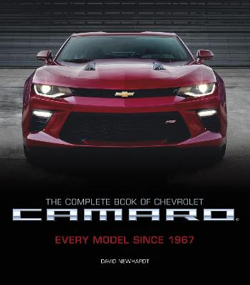 The Complete Book of Chevrolet Camaro, 2nd Edition by David Newhardt