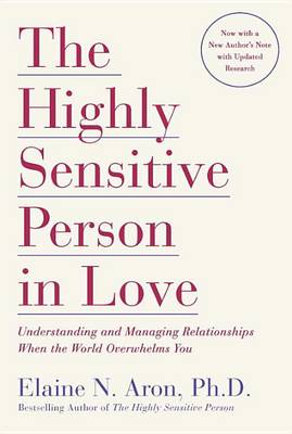 Highly Sensitive Person in Love by Elaine N. Aron