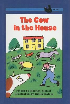 Cow in the House by Harriet Ziefert
