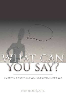 What Can You Say? by John Hartigan, Jr.
