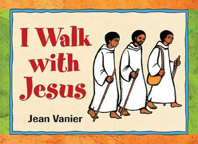 I Walk with Jesus by Jean Vanier