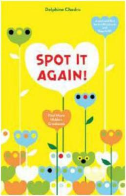 Spot it Again! Find More Hidden Creatures by Delphine Chedru