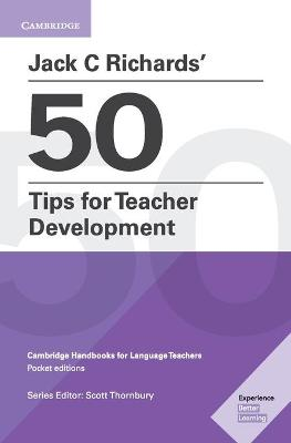 Jack C Richards' 50 Tips for Teacher Development by Jack C. Richards