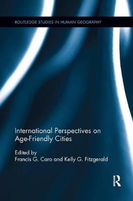 International Perspectives on Age-Friendly Cities by Francis G. Caro