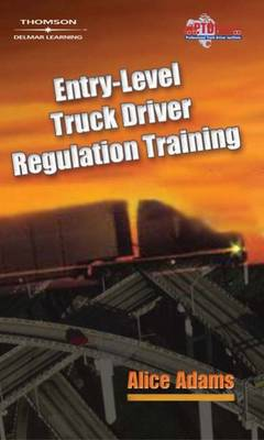 Entry-Level Truck Driver Regulation Training by Alice Adams