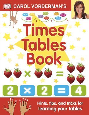 Carol Vorderman's Times Tables Book by Carol Vorderman