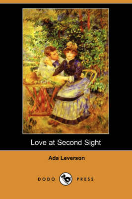 Love at Second Sight (Dodo Press) by Ada Leverson