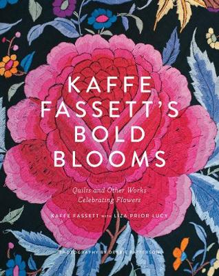 Kaffe Fassett's Bold Blooms: Quilts and Other Works Celebrating F book