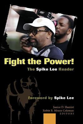Fight the Power! The Spike Lee Reader by Robin R. Means Coleman