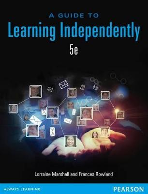 A Guide to Learning Independently by Lorraine A. Marshall