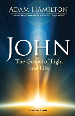 John - Leader Guide by Adam Hamilton