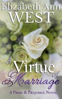 A Virtue of Marriage by Elizabeth Ann West