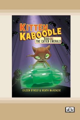 The Catier Emerald: Kitten Kaboodle: Missin One by Eileen O'Hely