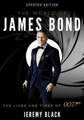 The World of James Bond: The Lives and Times of 007 book