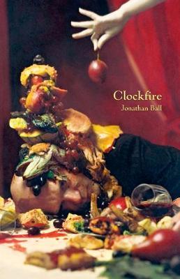 Clockfire by Jonathan Ball