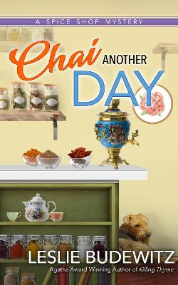 Chai Another Day: A Spice Shop Mystery by Leslie Budewitz