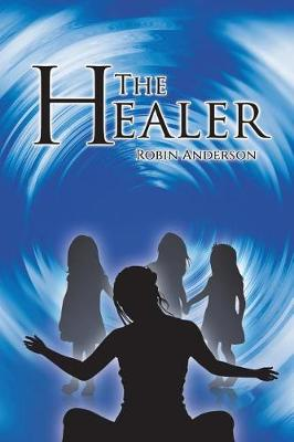 The Healer by Prof Robin Anderson