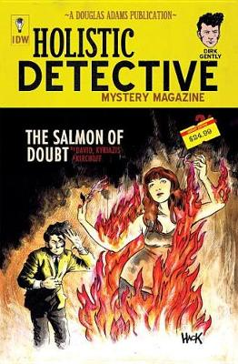 Dirk Gently's Holistic Detective Agency: The Salmon of Doubt by Arvind Ethan David