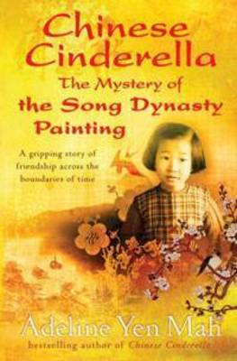 Chinese Cinderella, the Mystery of the Song Dynasty Painting by Adeline Yen Mah