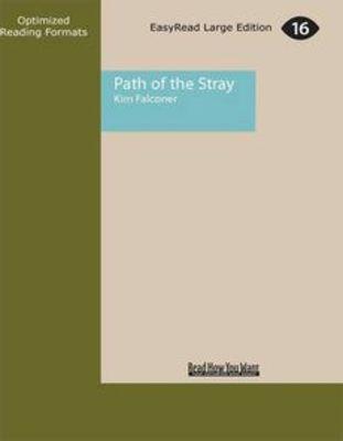 Path of the Stray: Quantum Encryption Bk 1 by Kim Falconer
