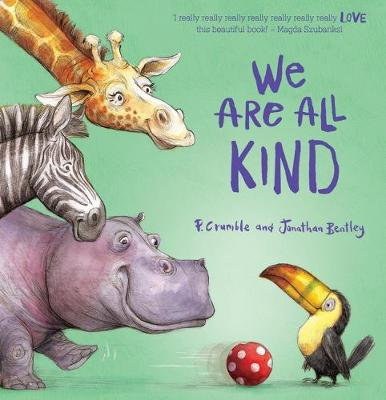 We are All Kind by P. Crumble