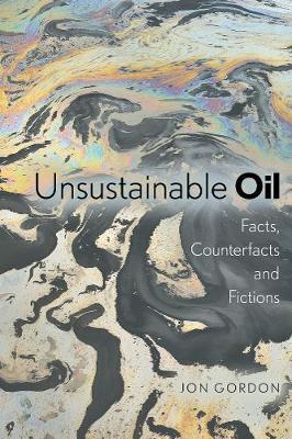 Unsustainable Oil by Jon Gordon