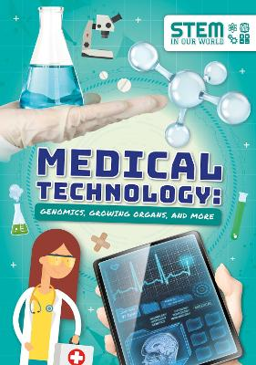 Medical Technology: Genomics, Growing Organs and More by John Wood
