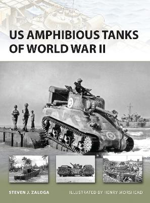 US Amphibious Tanks of World War II by Steven J. Zaloga