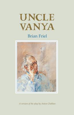 Uncle Vanya (After Chekhov) by Brian Friel