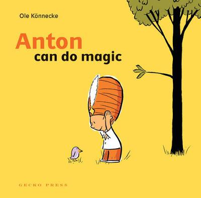 Anton Can Do Magic by Ole Konnecke