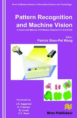 Pattern Recognition and Machine Vision by Patrick Shen-Pei Wang