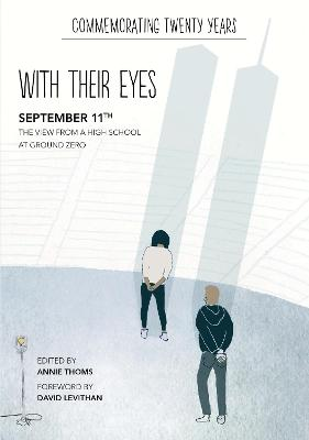 with their eyes: September 11th: The View from a High School at Ground Zero by Annie Thoms