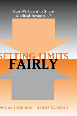 Setting Limits Fairly by Norman Daniels