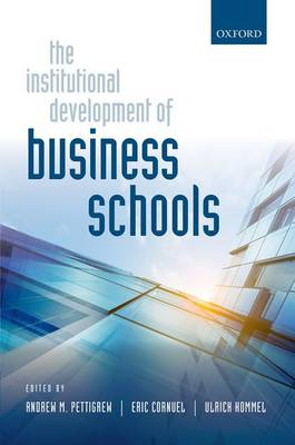 The Institutional Development of Business Schools by Andrew M. Pettigrew