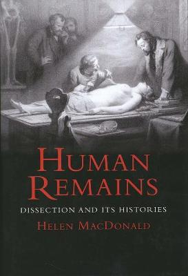 Human Remains by Helen MacDonald