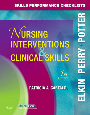 Skills Performance Checklists for Nursing Interventions & Clinical Skills by Anne Griffin Perry