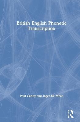 British English Phonetic Transcription by Paul Carley